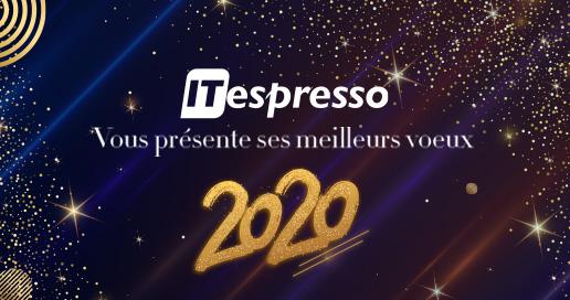 ITespresso.fr vous présente ses meilleurs voeux pour 2020
